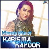 Klassy Hits of Karisma Kapoor by Various Artists