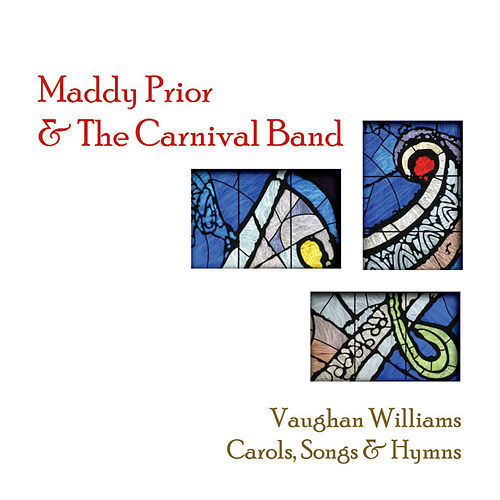 Vaughan Williams - Carols, Songs & Hymns by Maddy Prior