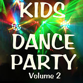 Kid's Dance Party Vol 2 by Various Artists