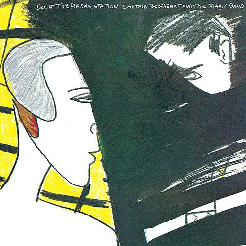Doc At The Radar Station by Captain Beefheart