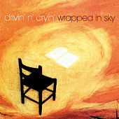 Wrapped In Sky by Drivin' N' Cryin'