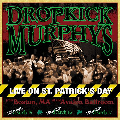 Live On St. Patrick's Day by Dropkick Murphys