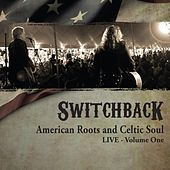 American Roots and Celtic Soul Live, Vol. One de Switchback