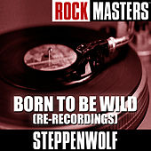 Rock Masters: Born To Be Wild (Re-Recordings) de Steppenwolf