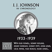 Complete Jazz Series 1946 - 1949 by J.J. Johnson