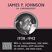 Complete Jazz Series 1938 - 1942 by James P. Johnson
