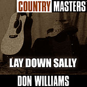 Country Masters: Lay Down Sally von Don Williams