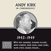 Complete Jazz Series 1943 - 1949 by Andy Kirk