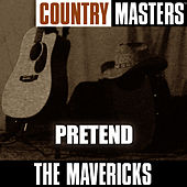 Country Masters: Pretend von The Mavericks