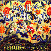 Bach: Six Suites For Cello Solo de Yehuda Hanani