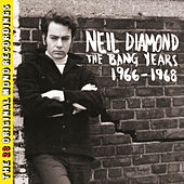 The Bang Years 1966-1968 (The 23 Original Mono Recordings) de Neil Diamond