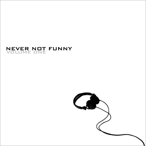 Never Not Funny Volume One by Jimmy Pardo
