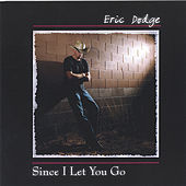 Since I Let You Go by Eric Dodge