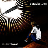 Inspired By God by Octavia Harris
