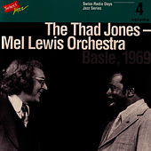 The Thad Jones - Mel Lewis Orchestra, Basle 1969 / Swiss Radio Days, Jazz Series Vol.4 by Mel Lewis