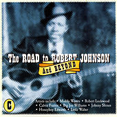The Road To Robert Johnson And Beyond, CD C by Various Artists