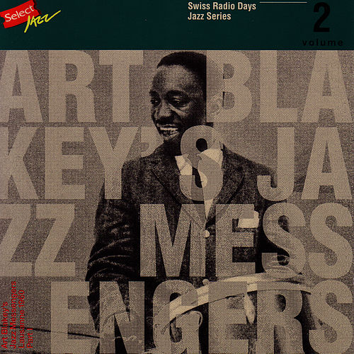 Art Blakey's Jazz Messengers, Lausanne 1960 Part 1 / Swiss Radio Days, Jazz Series vol.2 by Art Blakey
