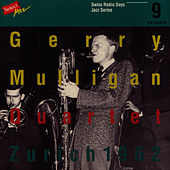 Gerry Mulligan Quartet, Zurich 1962 / Swiss Radio Days, Jazz Series Vol.9 by Gerry Mulligan Quartet