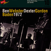 Ben Webster - Dexter Gordon, Baden 1972 / Swiss Radio Days, Jazz Series Vol.10 von Ben Webster