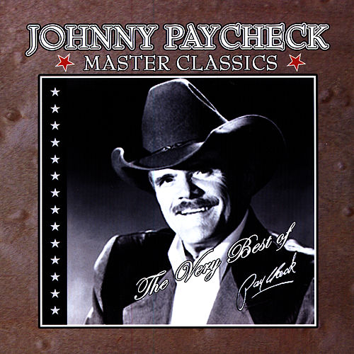 The Very Best Of Paycheck by Johnny Paycheck