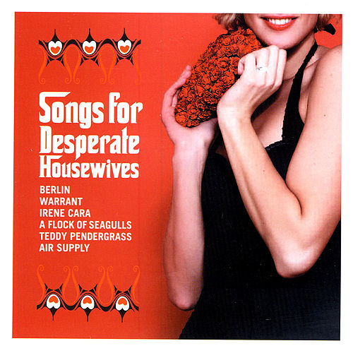 Songs For Desperate Housewives by Various Artists