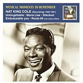 Musical Moments to Remember: Nat King Cole (Recordings 1949-1961) by Nat King Cole