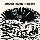 Flowers & Football Tops de Glasvegas