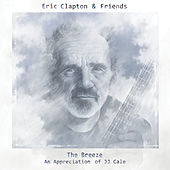 The Breeze: An Appreciation Of JJ Cale de Eric Clapton