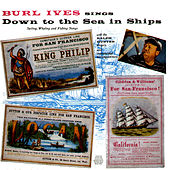 Burl Ives Sings Down to the Sea in Ships by Burl Ives