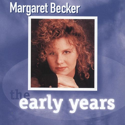 Early Years by Margaret Becker