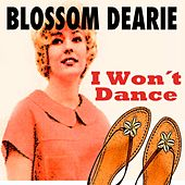 I Won't Dance by Blossom Dearie