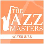 The Jazz Masters - Acker Bilk by Various Artists