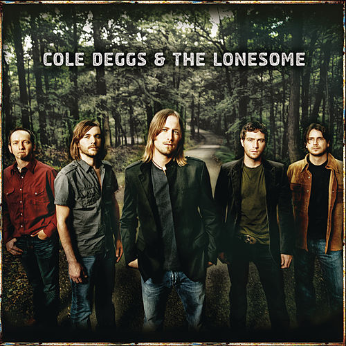 Cole Deggs & The Lonesome by Cole Deggs & The Lonesome