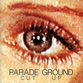 Cut Up by Parade Ground