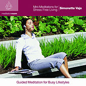 Mini-Meditations for Stress Free Living by Simonette Vaja