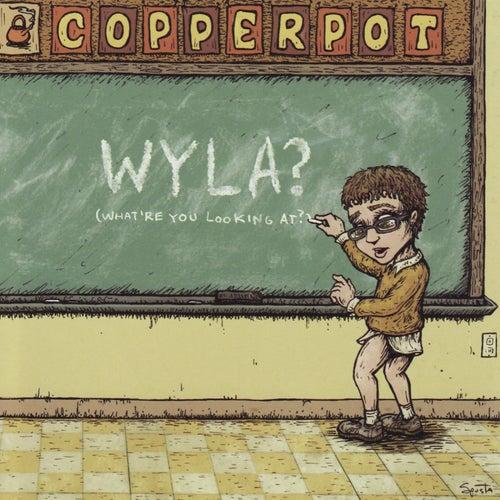 WYLA? by Copperpot