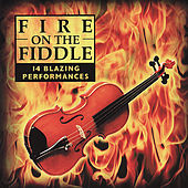 Fire on the Fiddle: 14 Blazing Performances by Various Artists