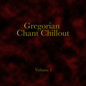 Gregorian Chant Chillout - Volume One by Cantores Regina Caeli