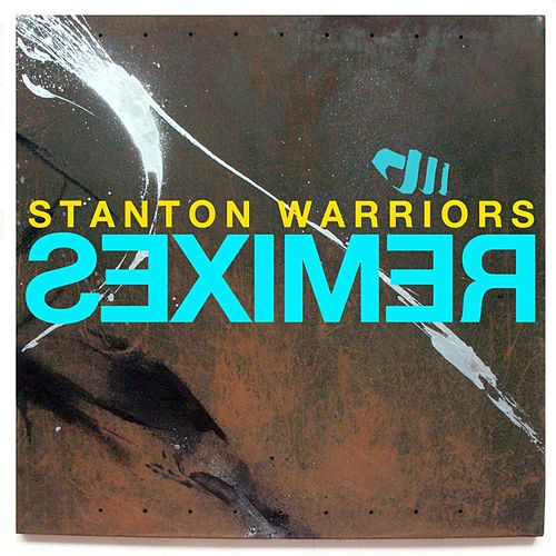 Stanton Warriors Remixes by Various Artists