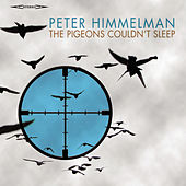 The Pigeons Couldn't Sleep by Peter Himmelman