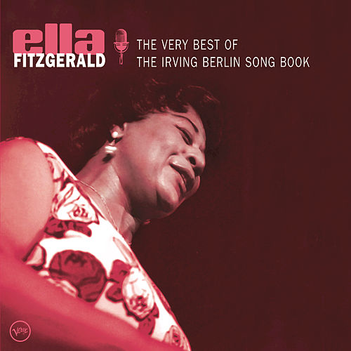 The Very Best Of The Irving Berlin Songbook by Ella Fitzgerald