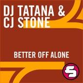 Better Off Alone 2007 von DJ Tatana