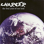 The Foul Year of Our Lord by Charger