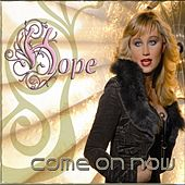Come on Now by Hope