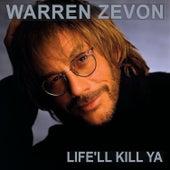 Life'll Kill Ya by Warren Zevon