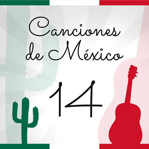 Canciones de México (Volumen 14) by Various Artists
