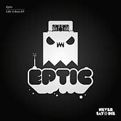 Like A Boss EP by Eptic