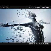 Flying High (Best Mixes) by DCX