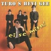 Ei se mitn! von Turo's Hevi Gee
