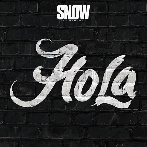 Hola by Snow Tha Product